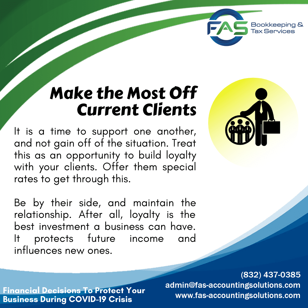 Make the Most Off Current Clients - Financial Decisions To Protect Business