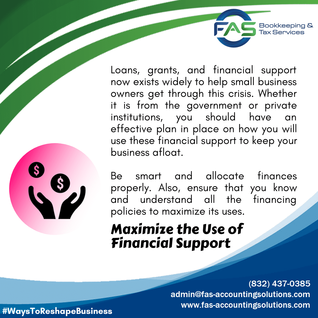 Maximize the Use of Financial Support - Ways To Reshape Business