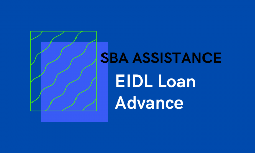 Economic Injury Disaster Loans and Loan Advance COVID Relief