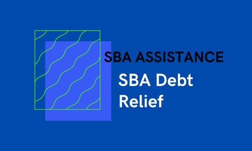 SBA Debt Relief COVID Relief