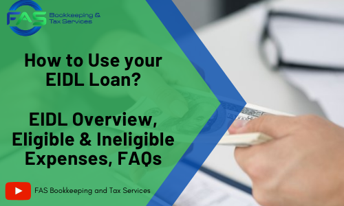 How to use your EIDL loan? | EIDL Overview, Eligible & Ineligible Expenses, EIDL FAQs